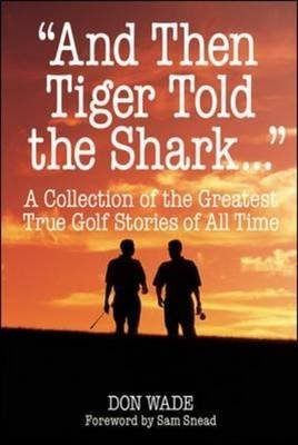 [(And Then Tiger Told the Shark...