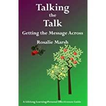 Talking the Talk: Getting the Message Across (Lifelong Learning: Personal Effectiveness Guides Book 5)