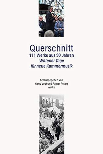Querschnitt: 111 Werke aus 50 Jahren Wittener Tage für neue Kammermusik