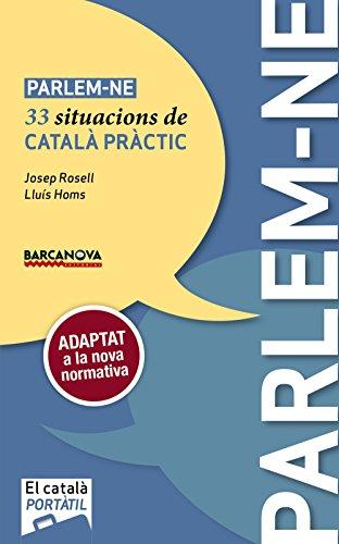 Parlem-ne: 33 situacions de català pràctic (Materials Educatius - El Català Portàtil) por Josep Rosell