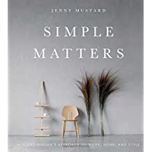 Simple Matters: A Scandinavian's Approach to Work, Home, and Style