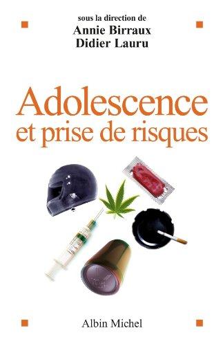 Adolescence et prise de risques (ESSAIS DOC.) (French Edition)