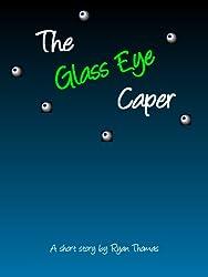 The Glass Eye Caper