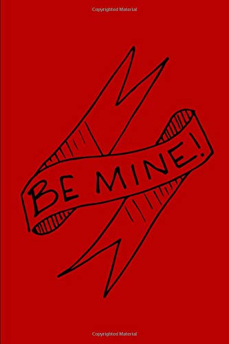 Be Mine: This is a blank, lined journal that makes a perfect Valentine's Day gift for men or women. It's 6x9 with 110 pages, a convenient size to write things in. por Paige Cooper