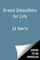 Green Smoothies for Life (English Edition)