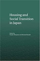 Housing and Social Transition in Japan (Housing and Society Series)