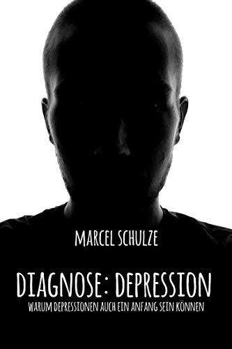 Diagnose - Depression: Warum Depressionen auch ein Anfang sein können