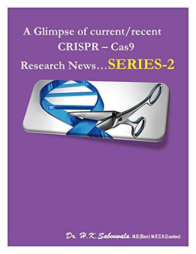 A Glimpse of Current/Recent CRISPR Cas-9 Research News SERIES- 2 (English Edition) (Cas-news)