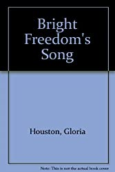 Bright Freedom's song: A story of the Underground Railroad by Gloria Houston (1999-08-01)