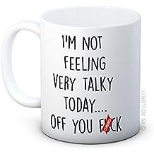 I'm Not Feeling Very Talky Today ... Off You F*ck - Rude humoristique de haute qualité café thé tasse