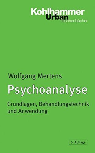 Psychoanalyse: Grundlagen, Behandlungstechnik und Anwendung (Urban-Taschenbücher, Band 337)