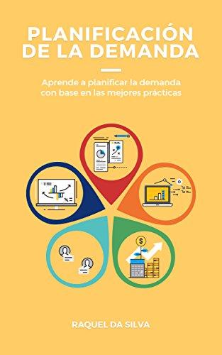 Planificación de la demanda: Aprende a planificar la demanda con base en las mejores prácticas. por Raquel Da Silva