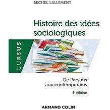 Histoire des idées sociologiques - Tome 2 - 5e éd. : De Parsons aux contemporains (culture ge)