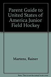 Parent Guide to United States of America Junior Field Hockey