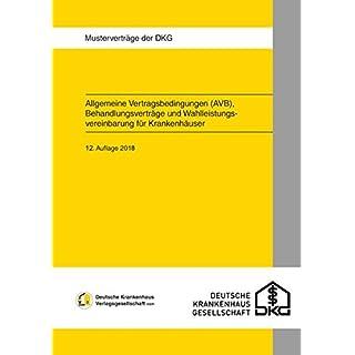 Allgemeine Vertragsbedingungen (AVB): Behandlungsverträge und Wahlleistungsvereinbarung für Krankenhäuser