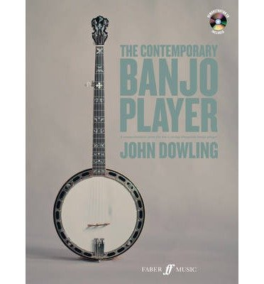 [(The Contemporary Banjo Player: A Progressive Tutor for the Modern Bluegrass Banjo Player)] [Author: John Dowling] published on (September, 2014)