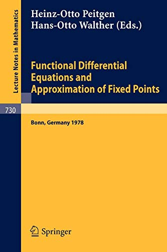 Functional Differential Equations and Approximation of Fixed Points: Proceedings, Bonn, July 1978 (Lecture Notes in Mathematics, Band 730)