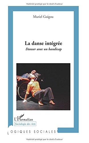 La danse intégrée : Danser avec un handicap par Muriel Guigou