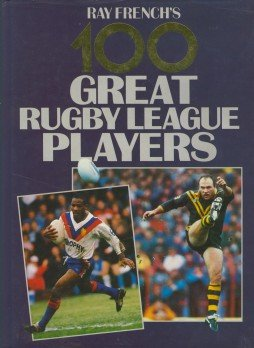 100 Greatest Rugby Players por Ray French