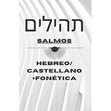 Tehilim- Libro de los Salmos: Hebreo-Castellano +Fonética