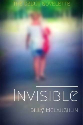 Invisible: A Brand New Short Story