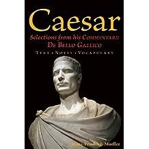 Caesar: Selections from His Commentarii De Bello Gallico