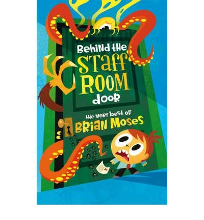 [( Behind the Staffroom Door: the Very Best Of- )] [by: Brian Moses] [Jul-2007]