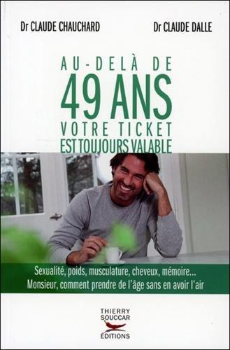 Au-delà de 49 ans votre ticket est toujours valable par Claude dr Chauchard