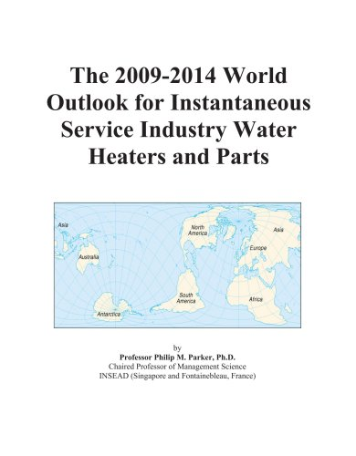 The 2009-2014 World Outlook for Instantaneous Service Industry Water Heaters and Parts
