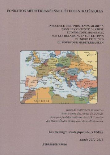 Influence des Printemps arabes dans un contexte de crise economique mondiale, sur les relations entre les pays du nord et du sud du pourtour méditerranéen