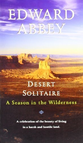 Desert Solitaire: A Season in the Wilderness by Abbey, Edward published by Ballantine Books (1985)