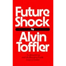 Future Shock: Written by Alvin Toffler, 1973 Edition, (New edition) Publisher: Pan Books [Paperback]