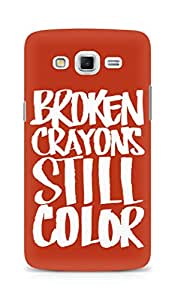AMEZ broken crayons still colour Back Cover For Samsung Galaxy Grand Max