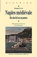Naples médiévale - Du duché au royaume de Giuseppe Galasso