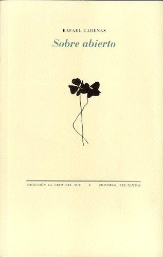 Sobre abierto (La Cruz del Sur) por Rafael Cadenas