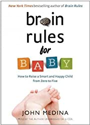 [Brain Rules for Baby: How to Raise a Smart and Happy Child from Zero to Five] (By: John Medina) [published: November, 2010]