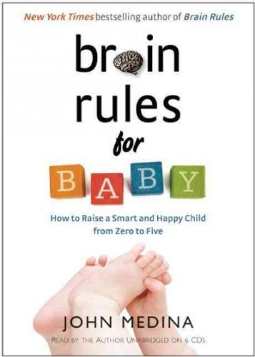 Brain Rules for Baby: How to Raise a Smart and Happy Child from Zero to Five (Large Print 16pt) - Large Print ( BRAIN RULES FOR BABY: HOW TO RAISE A SMART AND HAPPY CHILD FROM ZERO TO FIVE (LARGE PRINT 16PT) - LARGE PRINT ) BY Medina, John( Author ) on Nov-29-2010 Paperback