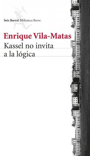 Kassel no invita a la lógica (Spanish Edition)