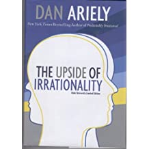 The Upside of Irrationality: Duke University Limited Edition by Dan Ariely (2010-08-01)