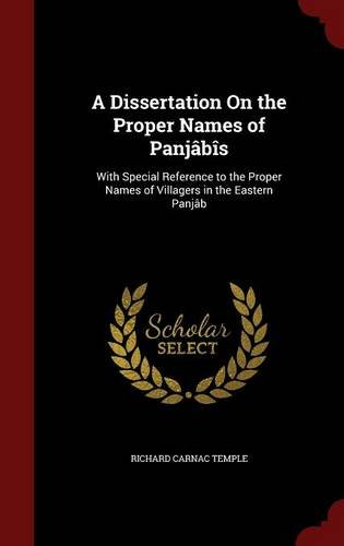 A Dissertation On the Proper Names of Panjâbîs: With Special Reference to the Proper Names of Villagers in the Eastern Panjâb