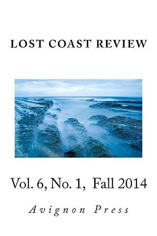 Lost Coast Review, Fall 2014: Vol. 6, No. 1