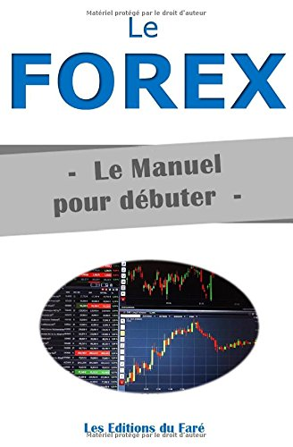 Le Forex : Le Manuel pour débuter