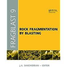 Rock Fragmentation by Blasting: Proceedings of the 9th Int. Symp. on Rock Fragmentation by Blasting - Fragblast 9, Sept. 2009, Granada Spain