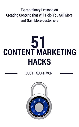 51 Content Marketing Hacks: Extraordinary Lessons on ...