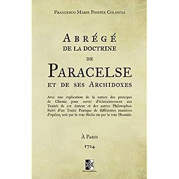 Abrégé de la doctrine de Paracelse et de ses Archidoxes: (ed. 1724)