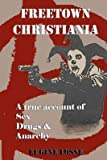 [(Freetown Christiania : A True Account of Sex, Drugs and Anarchy)] [By (author) Eugine Losse] published on (January, 2012)