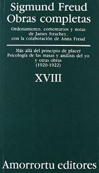 Más Allá del Principio de Placer, Psicología de las Masas y Análisis del Yo, y Otras Obras par Sigmund Freud