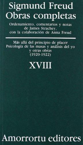 Más Allá del Principio de Placer, Psicología de las Masas y Análisis del Yo, y Otras Obras (1920-1922) (Obras Completas de Sigmund Freud) por Sigmund Freud