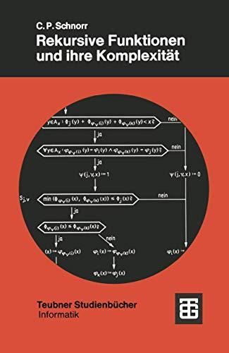 Rekursive Funktionen und ihre Komplexitat (Leitfaden der angewandten Mathematik und Mechanik) (German Edition) (XTeubner Studienbücher Informatik)