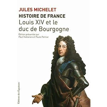 HISTOIRE DE FRANCE T14 LOUIS XIV ET LE DUC DE BOUR